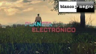Repeat youtube video Planeta Electrónico - Capítulo 07