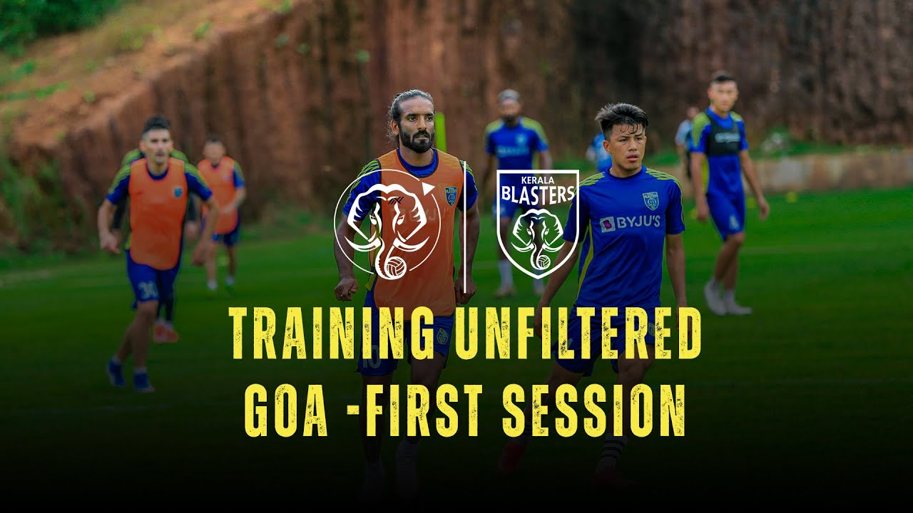 Training Unfiltered - 7   First Training Session   Goa   Kerala Blasters