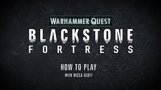 How To Play – Warhammer Quest: Blackstone Fortress