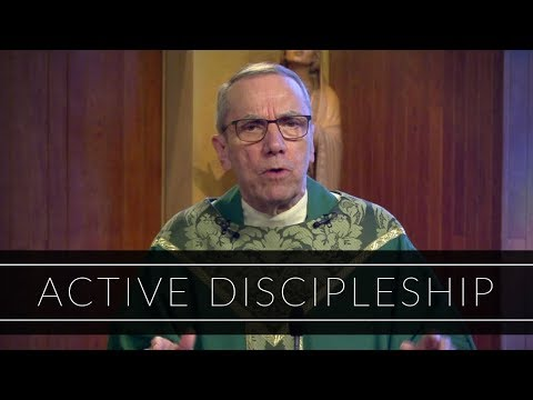 Active Discipleship | Homily: Father Robert Connors