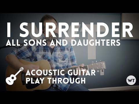 I Surrender chords by All Sons & Daughters - Worship Chords