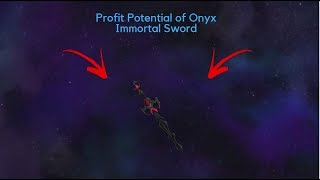 Profit Potential of Immortal Sword Onyx! Is it worth it? Roblox