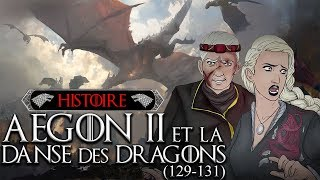 Histoire #14 : Aegon II & la Danse des Dragons (129-131)