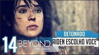 Beyond Two Souls Detonado Parte 14 / Aiden Escolho Você