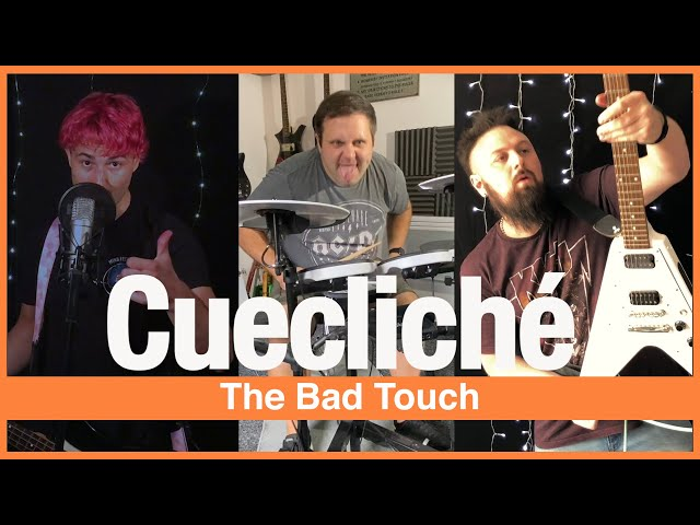 Cuecliché - The Bad Touch (Bloodhound Gang Cover)