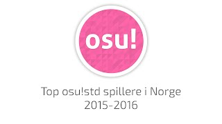 Video Top osu!std spillere i Norge! [2015-2016] download MP3, 3GP, MP4, WEBM, AVI, FLV Desember 2017
