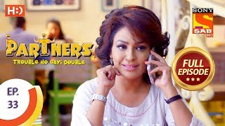 Partners Trouble Ho Gayi Double - Ep 33 - Full Episode - 11th January, 2018
