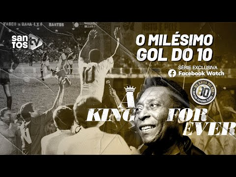 👑 A JORNADA DO MILÉSIMO GOL DE PELÉ, EXCLUSIVO NO FACEBOOK WATCH!