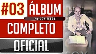 Marino #03 - Yo Soy Jesus [Album Completo Oficial]