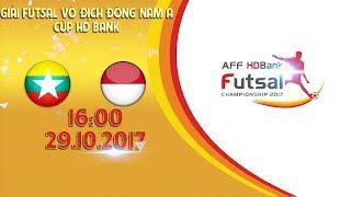 FULL | Myanmar vs Indonesia | Vòng bảng giải Futsal vô địch Đông Nam Á cúp HDBank 2017