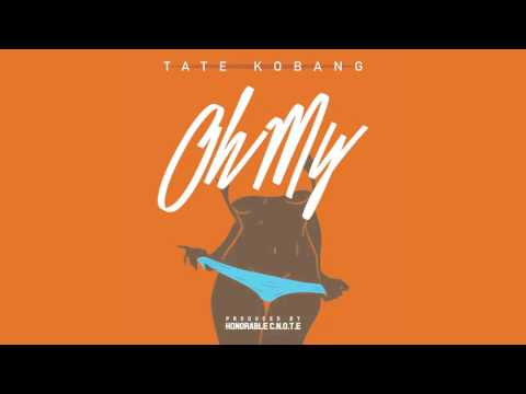 Tate Kobang - Oh My [Audio Only]
