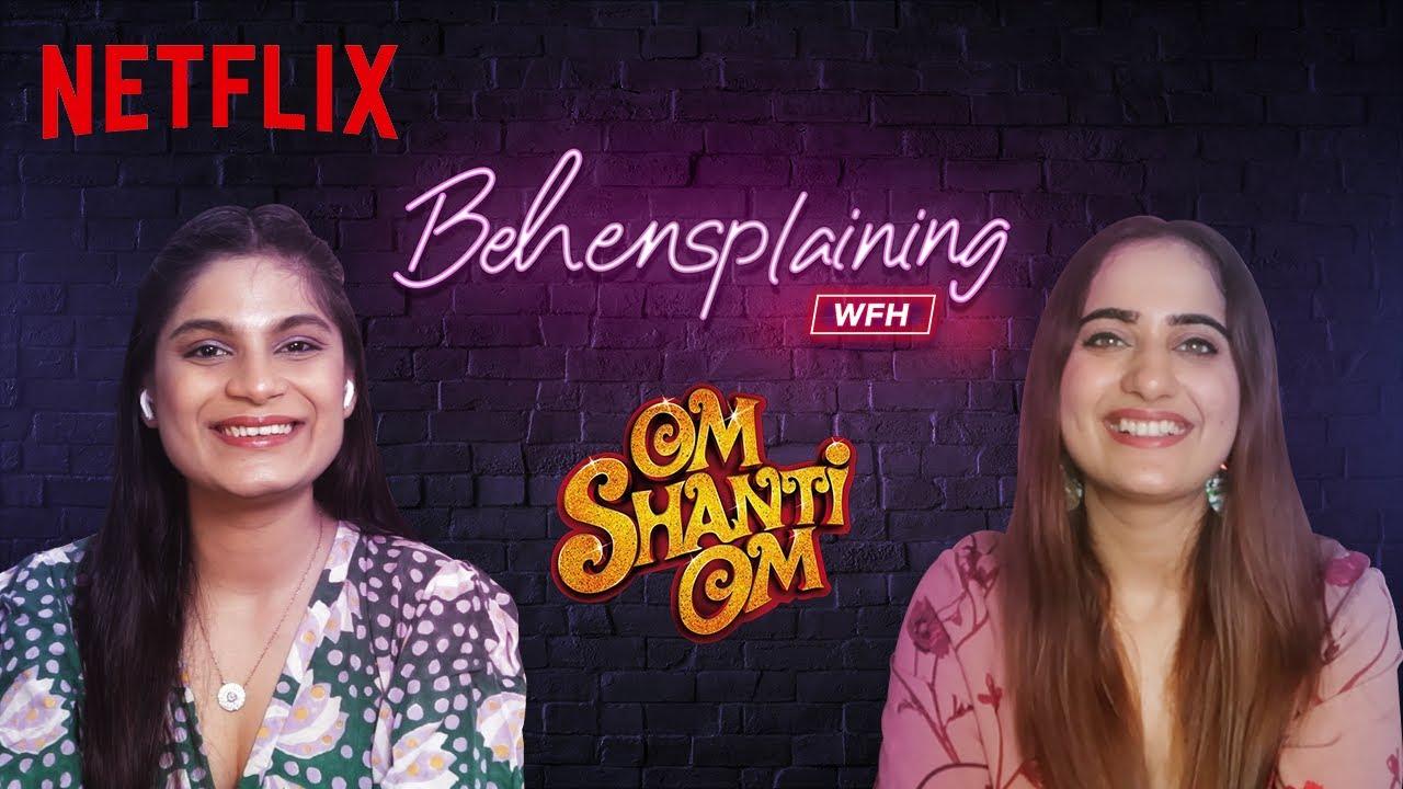 Behensplaining | Srishti Dixit & Kusha Kapila review Om Shanti Om | Netflix India