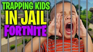 TRAPPING KIDS IN JAIL IN FORTNITE (Fortnite Trap Trolling)