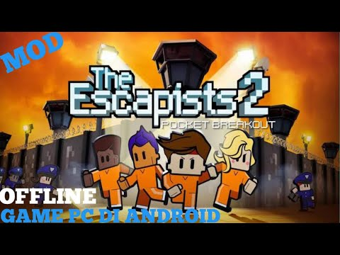 GAME PC DI ANDROID OFFLINE. THE ESCAPIST 2 |