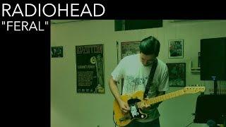 Radiohead - Feral (Cover by Joe Edelmann)
