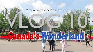 VLOG 10: Canada's Wonderland