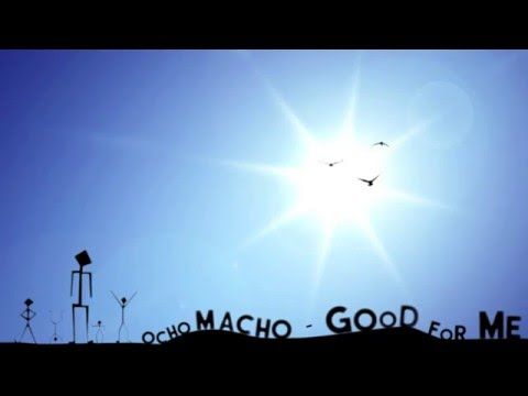 Ocho Macho - Good For Me (Jó nekem english version)