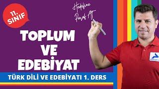 Toplum ve Edebiyat | 11. Sınıf Türk Dili ve Edebiyatı Konuları #11edbyt