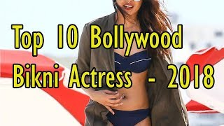 Top 10 Bollywood Bikni Actress - 2018   Gyan Junction