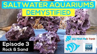Saltwater Aquariums Demystified Ep. 3: Aquascaping with Rock and Sand