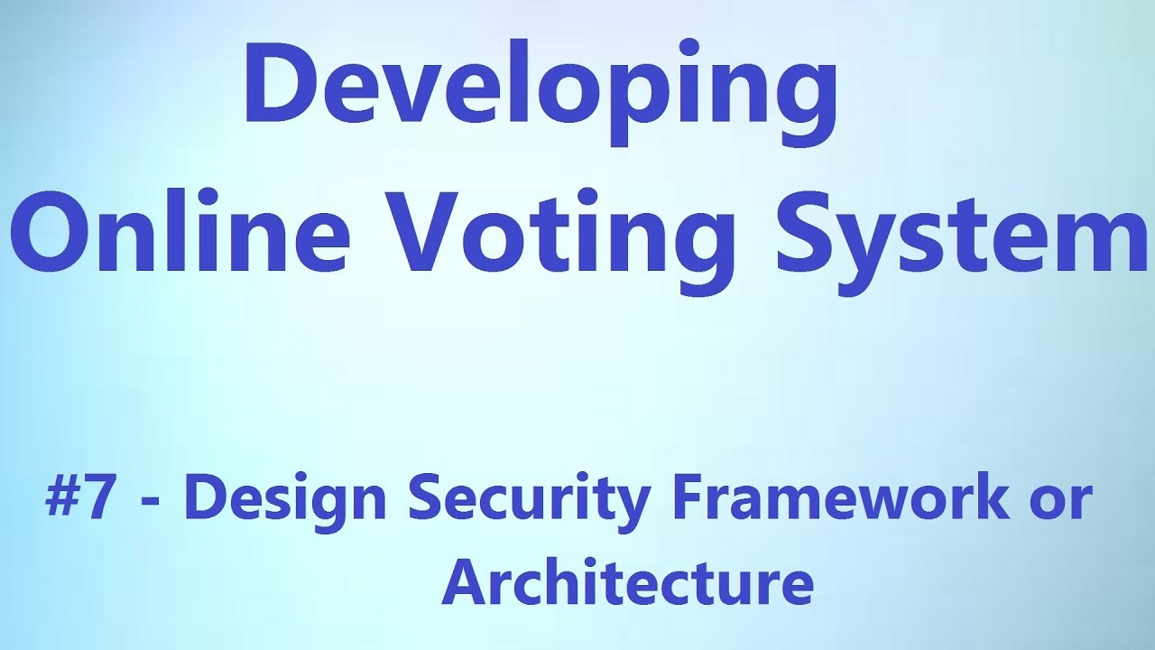 Sample Project Design Security Framework Architecture Online Voting System Youtube
