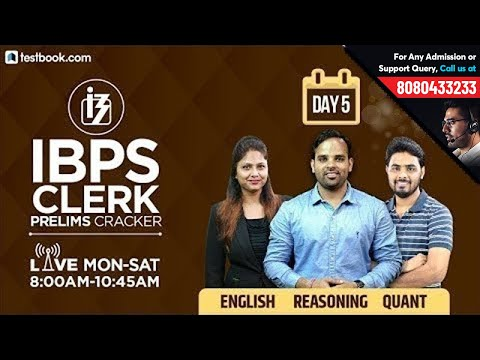 8:00 AM - 10:45 AM | IBPS Clerk Prelims 2018 | IBPS Clerk Reasoning, English & Quant Class Day 5