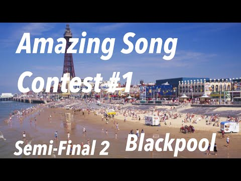 Semi-Final 2 | Blackpool | Amazing Song Contest #1