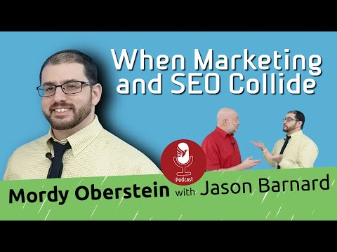 When Marketing And SEO Collide - Mordy Oberstein With Jason Barnard