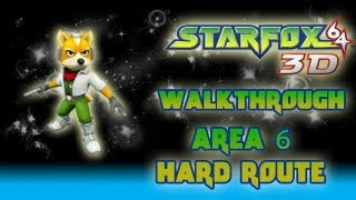 Star Fox 64 3D Walkthrough (Area 6: Hard Route *Medal 300* Pt 18)