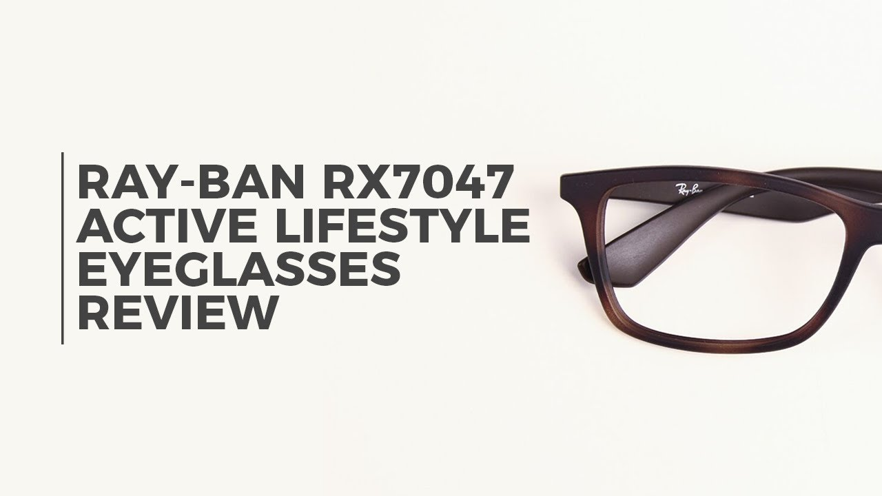 9e23b6147c Ray Ban RX7047 Active Lifestyle 5573 Eyeglasses Review ...