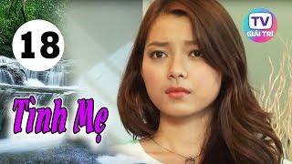 Tình Mẹ - Tập 18 | Giải Trí TV Phim Việt Nam 2019