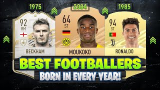 BEST FOOTBALLER BORN IN EVERY YEAR 1960-2004! 😱🔥| FT. BECKHAM, MOUKOKO, RONALDO... etc