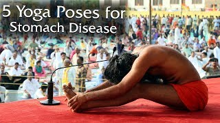 5 Yoga Poses for Stomach Disease | Swami Ramdev