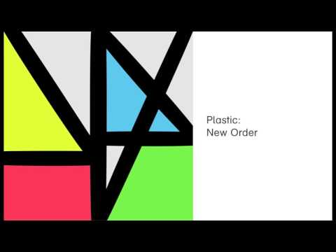 New Order  -  Plastic (Official Audio)