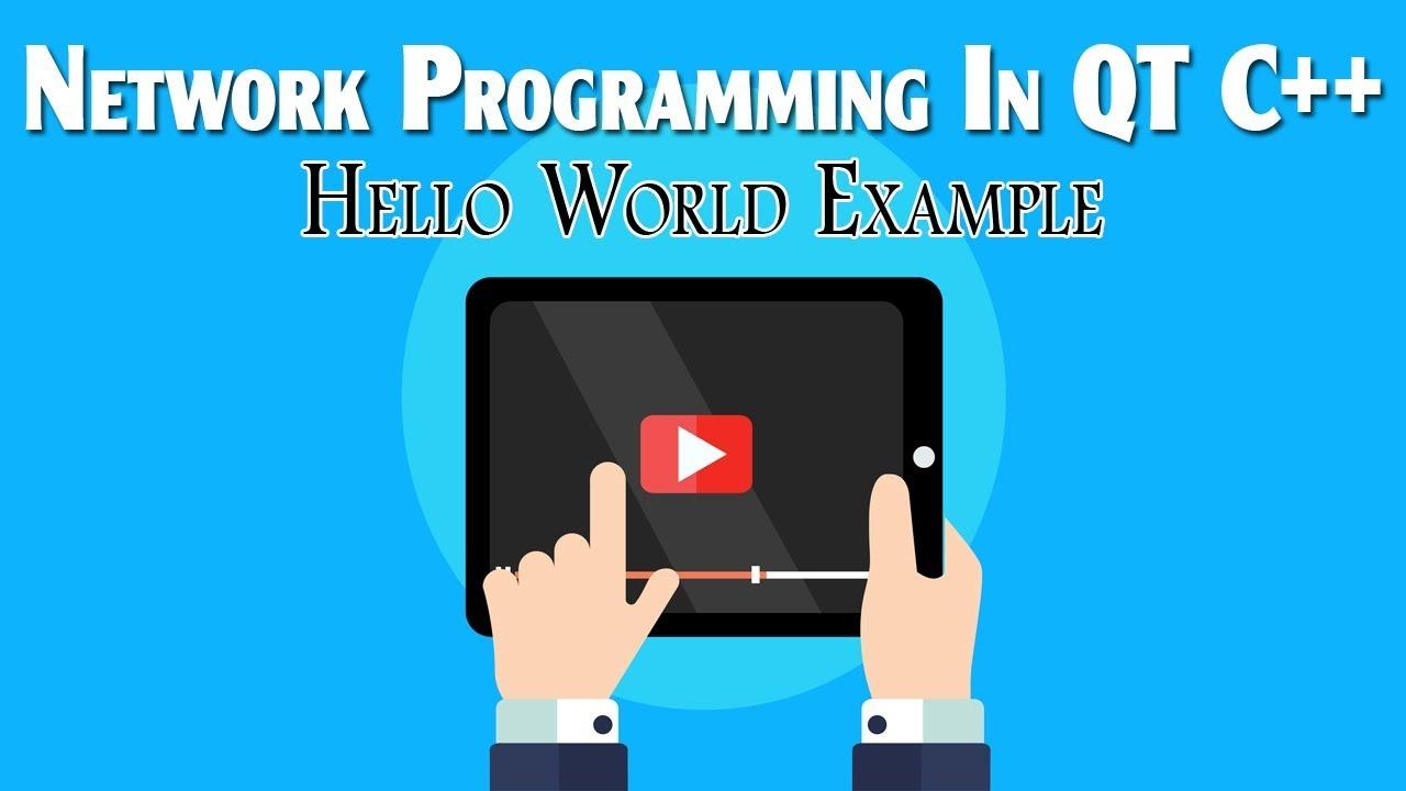 Tutorial 7   QT C++ Network Programming   Hello World Example