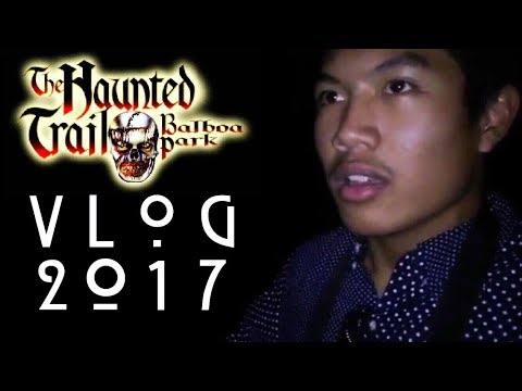 THE HAUNTED TRAIL OF BALBOA PARK - VLOG 2017