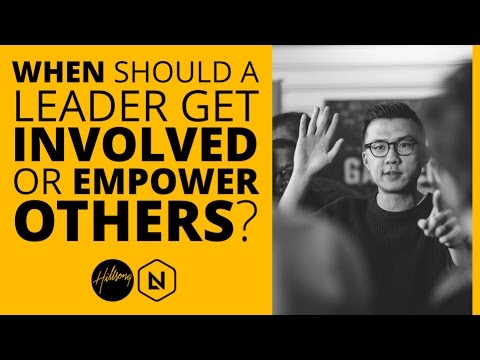 When Should A Leader Get Involved Or Empower Others? | Hillsong Leadership Network TV