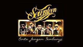 SEVENTEEN - Cinta Jangan Sembunyi (Lyrics Video HD)
