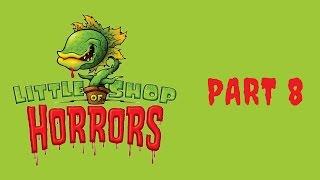 Part 8 | Little Shop of Horrors