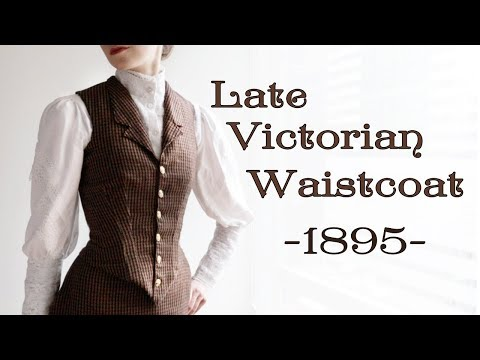 Drafting and Making a Late Victorian Waistcoat (1895)