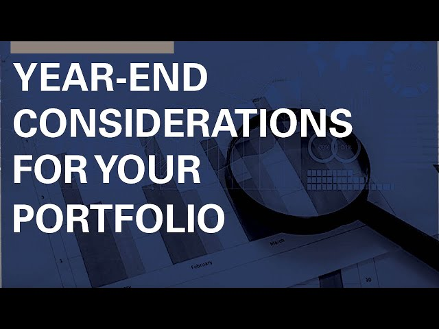 Year-End Considerations for your Investment Portfolio