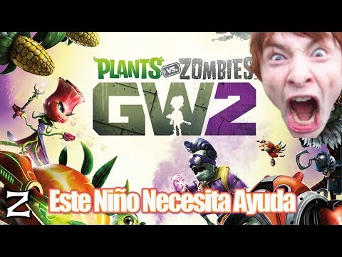 Este NIÑO necesita AYUDA - Plants vs Zombies Garden Warfare 2