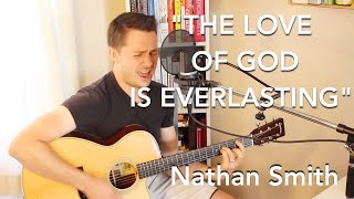 """""""The Love of God is Everlasting"""" by Nathan Smith"""