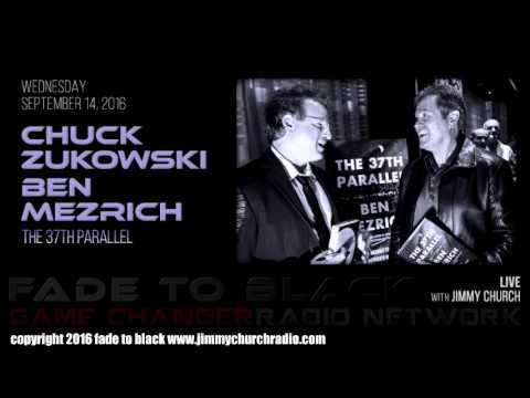 Ep. 524 FADE to BLACK Jimmy Church w/ Ben Mezrich, Chuck Zukowski : The 37th Parallel : LIVE