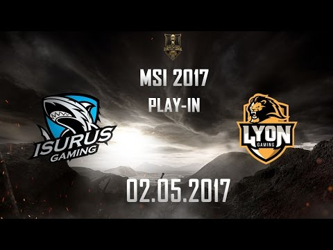 [02.05.2017] ISG vs LYN [MSI 2017][Play-in]