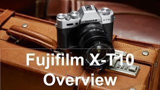 X-T10 Overview Training Tutorial