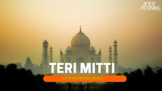 B Praak - Teri Mitti | Aftermorning Chillout Remix | Kesari