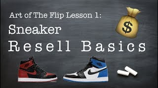 "How To Resell Sneakers ""The Basics"": Art of the Flip [Ep.1]"