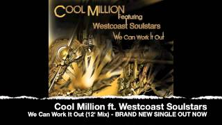 Cool Million ft. Westcoast Soulstars - We Can Work It Out
