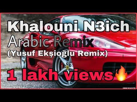 Khalouni N3ich lyrics - Arabic remix